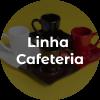 Linha Cafeteria